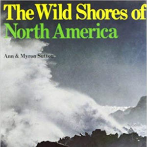 The wild shores of North America 1st Edition Book